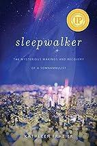 Sleepwalker: The Mysterious Makings and…