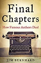 Final Chapters: How Famous Authors Died by…