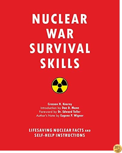 TNuclear War Survival Skills: Lifesaving Nuclear Facts and Self-Help Instructions
