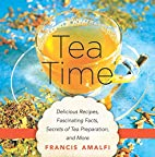 Tea Time: Delicious Recipes, Fascinating…