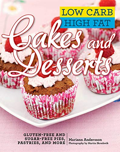 low-carb-high-fat-cakes-and-desserts-gluten-free-and-sugar-free-pies-pastries-and-more