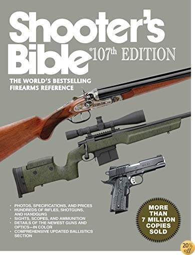 TShooter's Bible, 107th Edition: The WorldÂ''s Bestselling Firearms Reference
