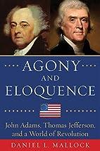 Agony and eloquence : John Adams, Thomas…