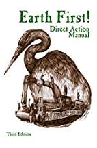 Earth First! Direct Action Manual by Earth…
