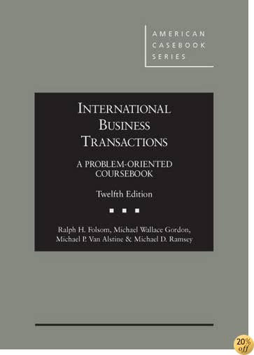 TInternational Business Transactions: A Problem-Oriented Coursebook (American Casebook Series)