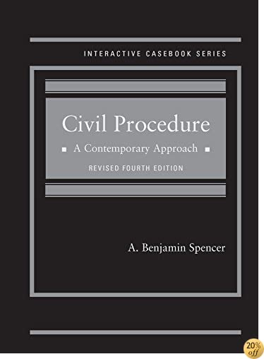 TSpencer's Civil Procedure: A Contemporary Approach, Revised 4th Edition (Interactive Casebook Series)