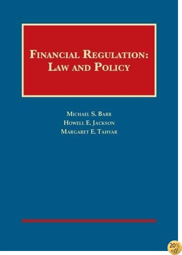 Financial Regulation: Law and Policy (University Casebook Series)
