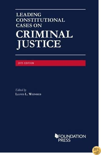 TLeading Constitutional Cases on Criminal Justice (University Casebook Series)