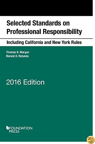 Selected Standards on Professional Responsibility, 2016 (Selected Statutes)