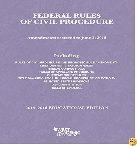 TFederal Rules of Civil Procedure, 2015-2016 Educational Edition (Selected Statutes)