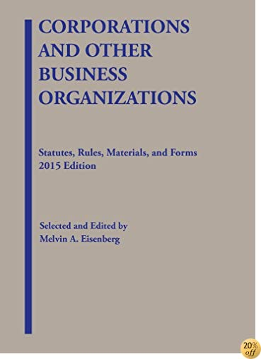 TCorporations and Other Business Organizations: Statutes, Rules, Materials and Forms, 2015 (Selected Statutes)