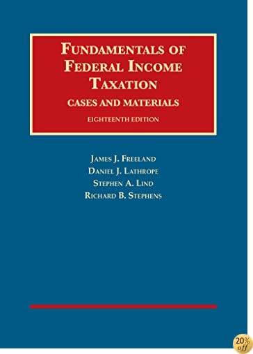 TFundamentals of Federal Income Taxation (University Casebook Series)