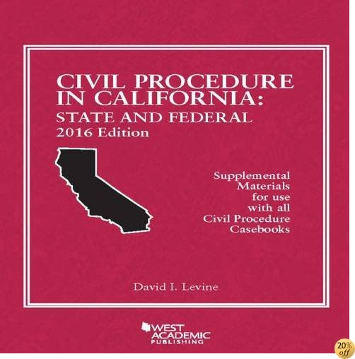 TCivil Procedure in California: State and Federal 2016 Edition (American Casebook Series)