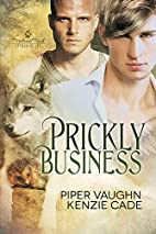 Prickly Business by Piper Vaughn