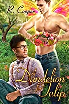 A Dandelion for Tulip (Being(s) in Love Book…