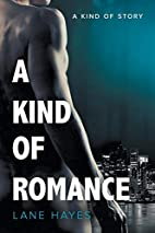 A Kind of Romance by Lane Hayes
