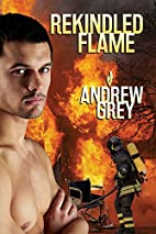 Rekindled Flame by Andrew Grey