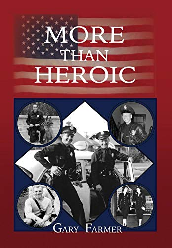more-than-heroic-the-spoken-words-of-those-who-served-with-the-los-angeles-police-department