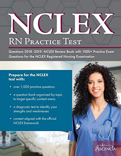nclex-rn-practice-test-questions-2018-2019-nclex-review-book-with-1000-practice-exam-questions-for-the-nclex-nursing-examination