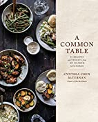 A Common Table: 80 Recipes and Stories from…