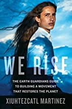 We Rise: The Earth Guardians Guide to…