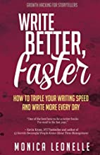 Write Better, Faster: How To Triple Your…