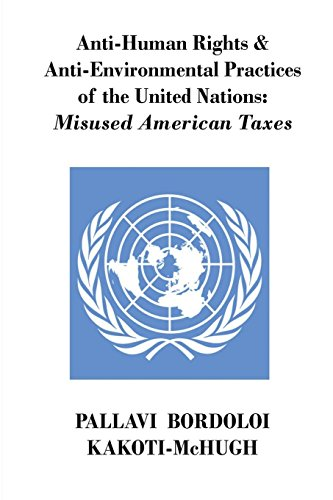 anti-human-rights-anti-environmental-practices-of-the-united-nations-misused-american-taxes