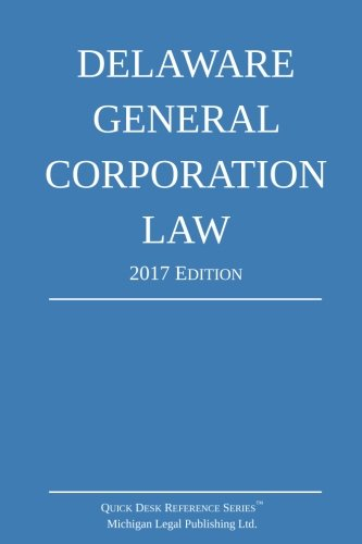 delaware-general-corporation-law-2017-edition