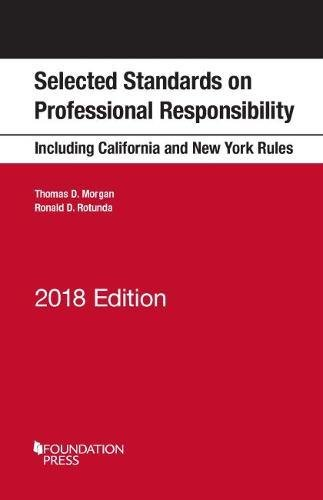 model-rules-on-professional-conduct-and-other-selected-standards-including-california-and-new-york-rules-on-professional-responsibility-2018-selected-statutes