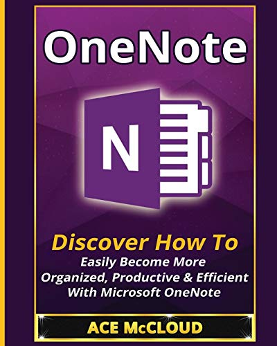 onenote-discover-how-to-easily-become-more-organized-productive-efficient-with-microsoft-onenote-organization-time-management-software-productivity