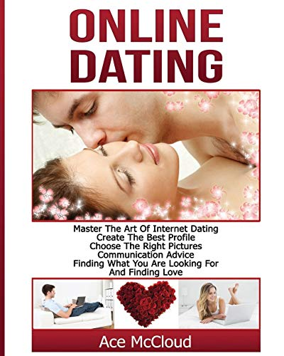 online-dating-master-the-art-of-internet-dating-create-the-best-profile-choose-the-right-pictures-communication-advice-finding-what-you-are-and-internet-dating-advice-tips-guide-for