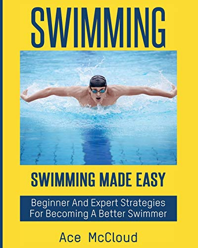 swimming-swimming-made-easy-beginner-and-expert-strategies-for-becoming-a-better-swimmer-swimming-secrets-tips-coaching-training-strategy