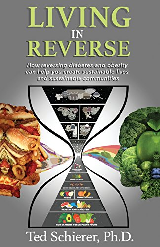 living-in-reverse-how-reversing-diabetes-and-obesity-can-help-you-create-sustainable-lives-and-sustainable-communities