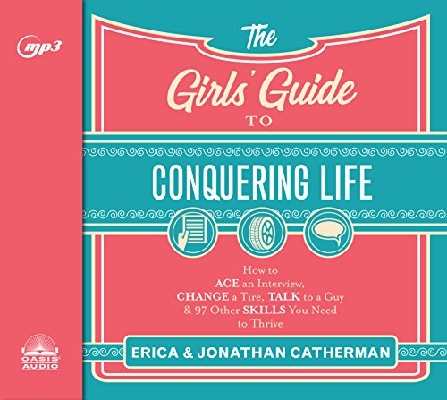 the-girls-guide-to-conquering-life-how-to-ace-an-interview-change-a-tire-talk-to-a-guy-97-other-skills-you-need-to-thrive