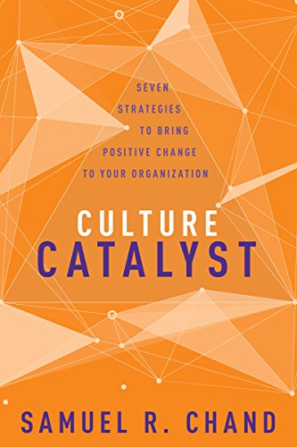 culture-catalyst-seven-strategies-to-bring-positive-change-to-your-organization