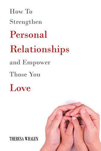 how-to-strengthen-personal-relationships-and-empower-those-you-love