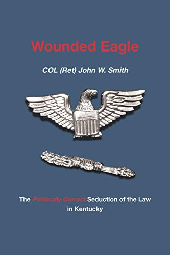 wounded-eagle-the-politically-correct-seduction-of-the-law-in-kentucky
