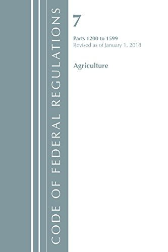 code-of-federal-regulations-title-07-agriculture-1200-1599-revised-as-of-january-1-2018