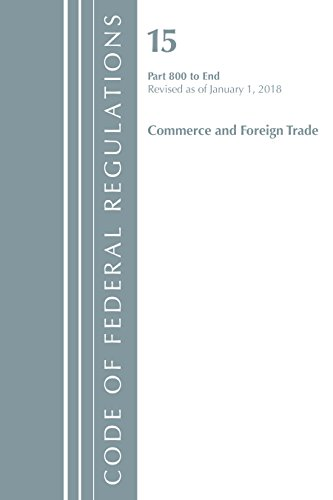 code-of-federal-regulations-title-15-commerce-and-foreign-trade-800-end-revised-as-of-january-1-2018