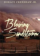 Blowing Sandstorm by Horace Crenshaw Jr.