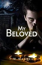 My Beloved by T.M. Mendes