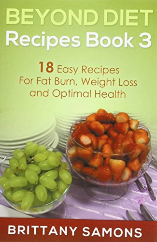beyond-diet-recipes-book-3-18-easy-recipes-for-fat-burn-weight-loss-and-optimal-health