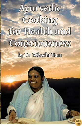 Health And Consciousness Through Ayurvedic Cooking