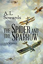 The Spider and the Sparrow by A.L. Sowards