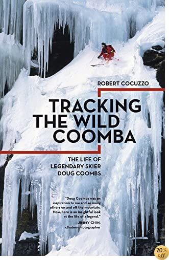 TTracking the Wild Coomba: The Life of Legendary Skier Doug Coombs
