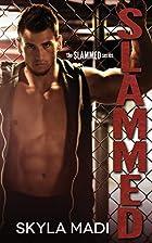Slammed (Slammed, #1) by Skyla Madi
