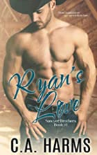 Ryan's Love (Sawyer Brothers, #1) by C.A…