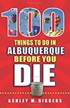 100 Things to Do in Albuquerque Before You…