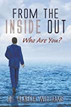 From The Inside Out: Who are You? by Renecia…