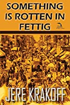 Something Is Rotten in Fettig: A Satire by…